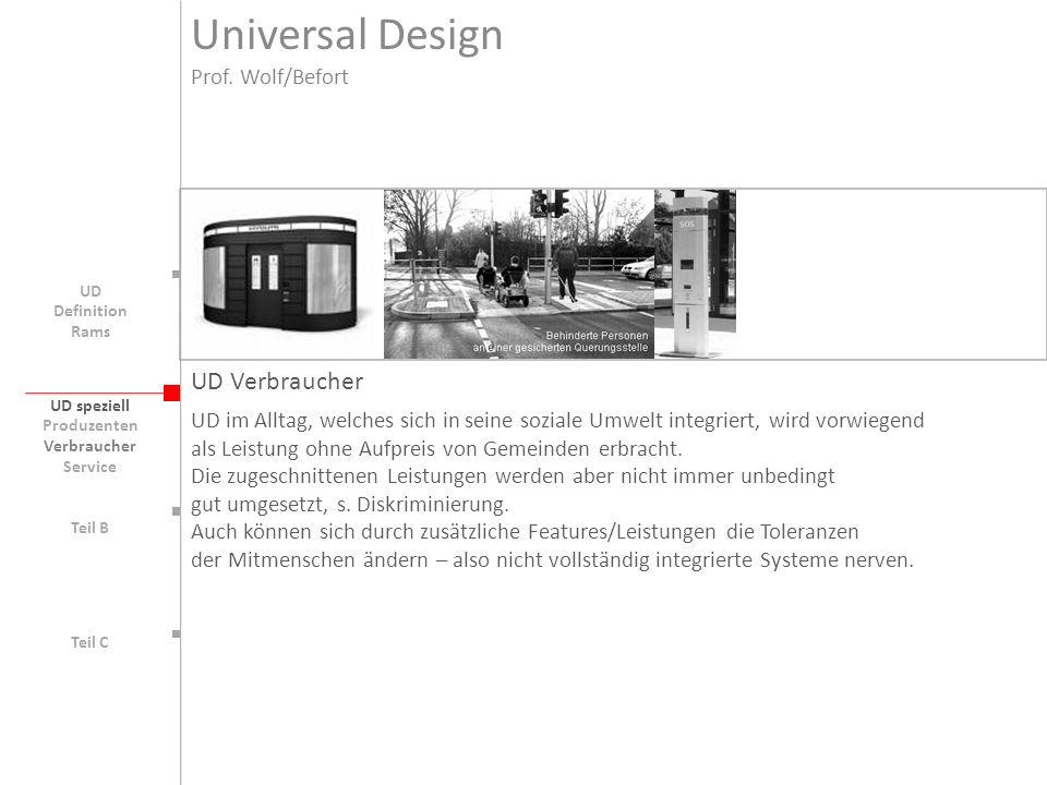 UD speziell Teil B UD Teil C UD Verbraucher UD im Alltag, welches sich in seine soziale Umwelt integriert, wird vorwiegend als Leistung ohne Aufpreis