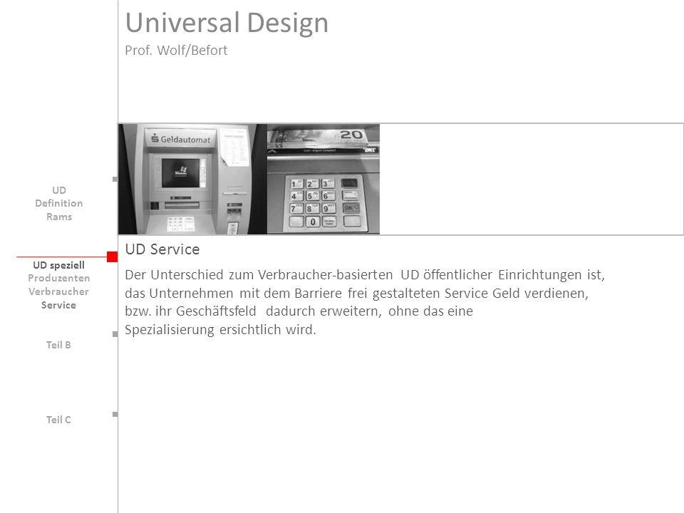 UD speziell Teil B UD Teil C UD Service Der Unterschied zum Verbraucher-basierten UD öffentlicher Einrichtungen ist, das Unternehmen mit dem Barriere