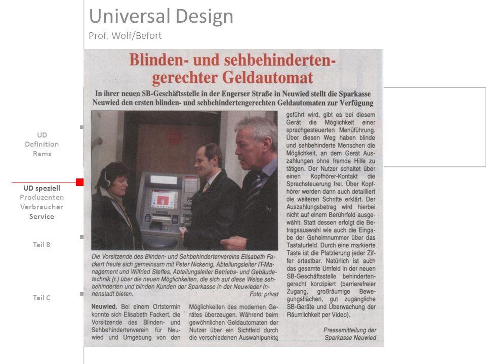 UD speziell Teil B UD Teil C Produzenten Verbraucher Service Universal Design Prof. Wolf/Befort Definition Rams