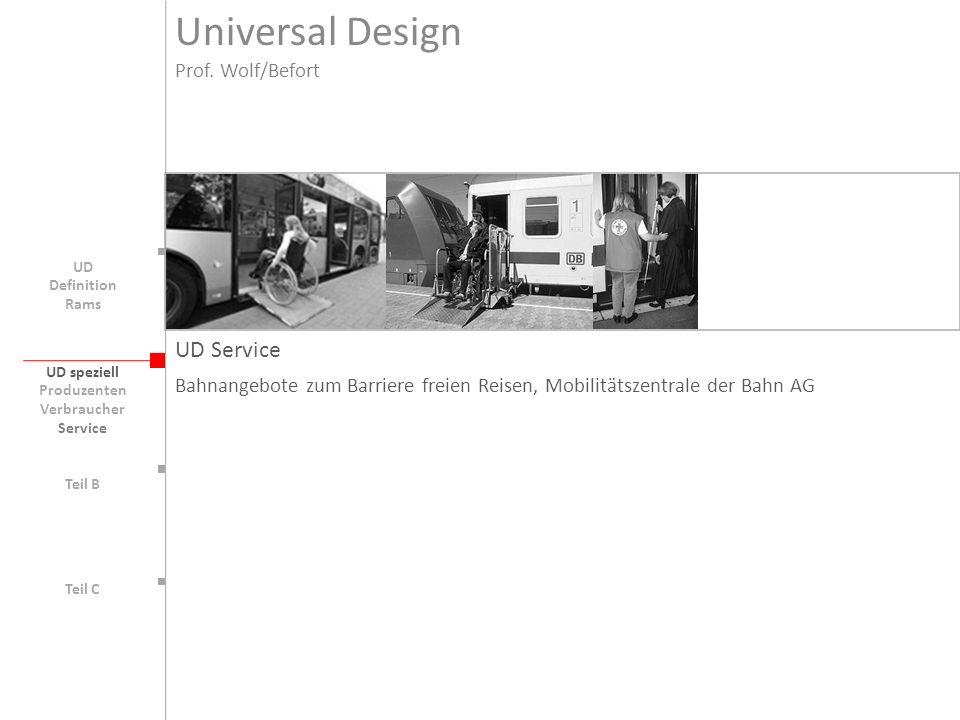 UD speziell Teil B UD Teil C UD Service Bahnangebote zum Barriere freien Reisen, Mobilitätszentrale der Bahn AG Produzenten Verbraucher Service Univer