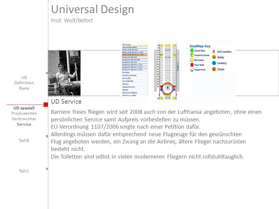 UD speziell Teil B UD Teil C UD Service Barriere freies fliegen wird seit 2008 auch von der Lufthansa angeboten, ohne einen persönlichen Service samt