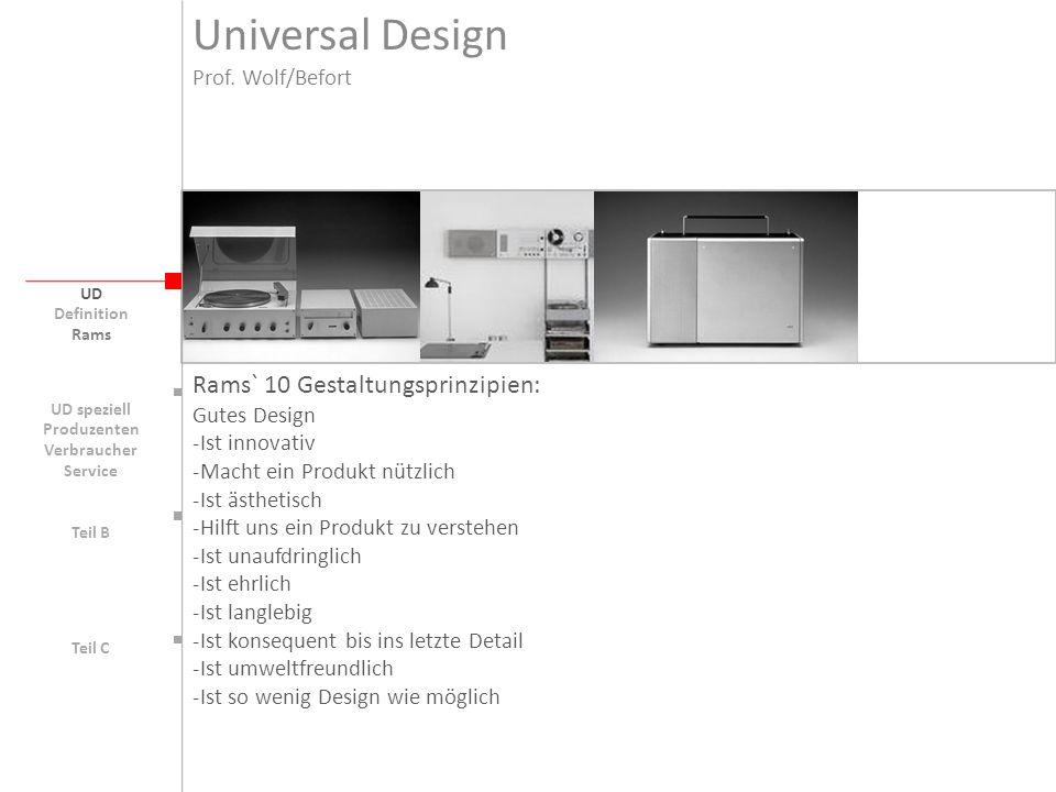 Universal Design UD UD speziell Rams` 10 Gestaltungsprinzipien: Gutes Design -Ist innovativ -Macht ein Produkt nützlich -Ist ästhetisch -Hilft uns ein