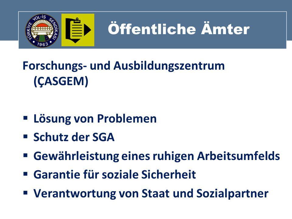 Öffentliche Ämter Forschungs- und Ausbildungszentrum (ÇASGEM) Lösung von Problemen Schutz der SGA Gewährleistung eines ruhigen Arbeitsumfelds Garantie