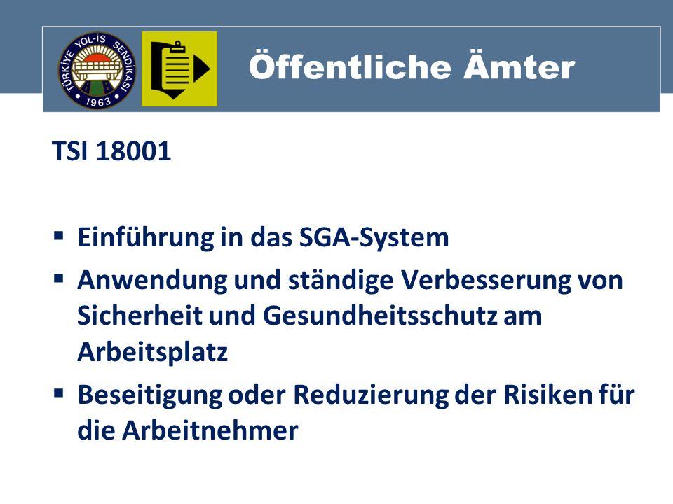 Öffentliche Ämter TSI 18001 Einführung in das SGA-System Anwendung und ständige Verbesserung von Sicherheit und Gesundheitsschutz am Arbeitsplatz Bese
