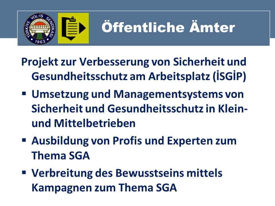 Öffentliche Ämter Projekt zur Verbesserung von Sicherheit und Gesundheitsschutz am Arbeitsplatz (İSGİP) Umsetzung und Managementsystems von Sicherheit