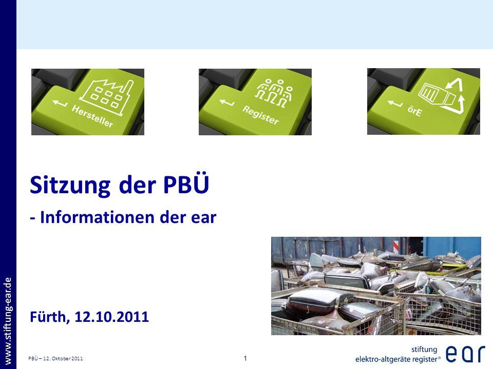 PBÜ – 12. Oktober 2011 1 www.stiftung-ear.de Sitzung der PBÜ - Informationen der ear Fürth, 12.10.2011