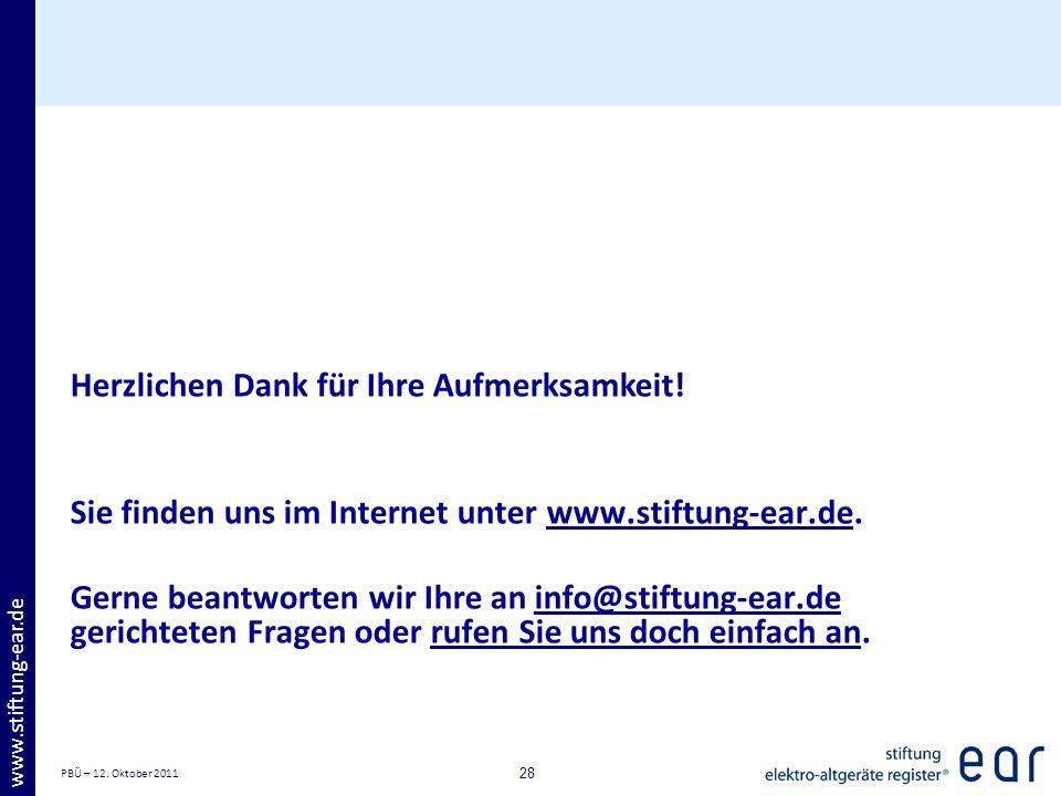 PBÜ – 12. Oktober 2011 28 www.stiftung-ear.de Herzlichen Dank für Ihre Aufmerksamkeit! Sie finden uns im Internet unter www.stiftung-ear.de.www.stiftu