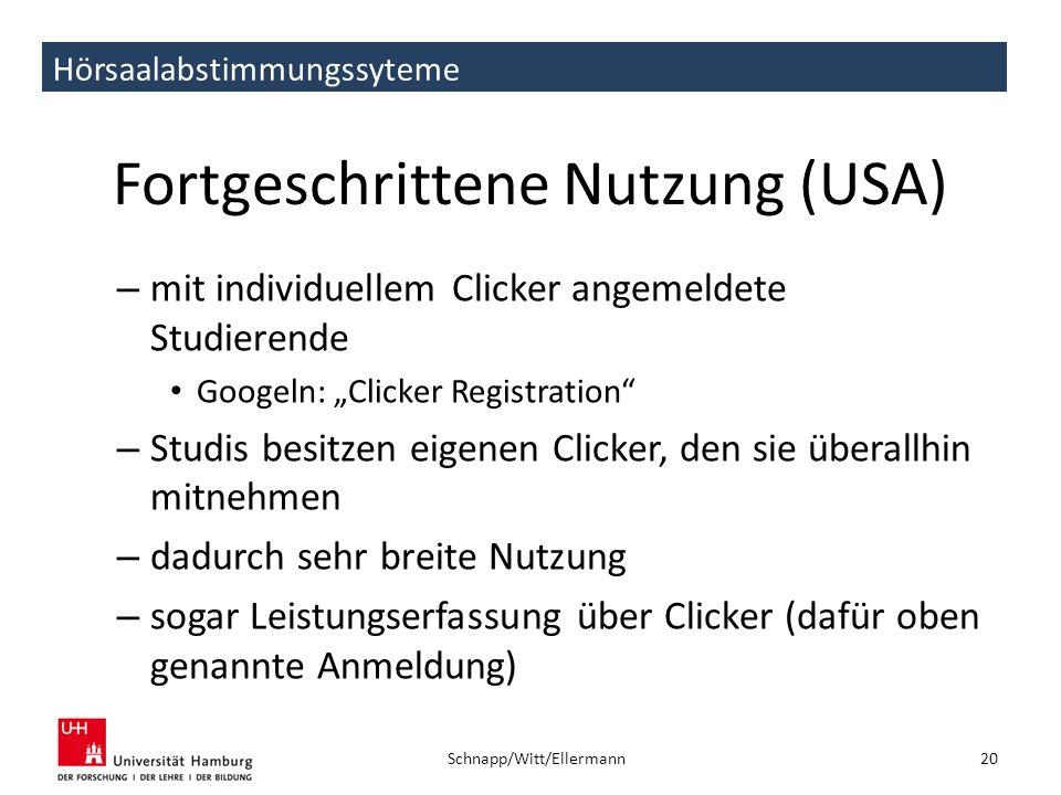 Hörsaalabstimmungssyteme Fortgeschrittene Nutzung (USA) – mit individuellem Clicker angemeldete Studierende Googeln: Clicker Registration – Studis bes