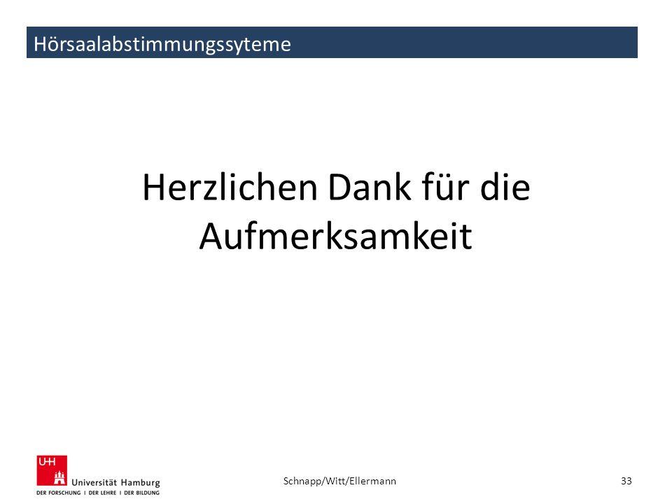Hörsaalabstimmungssyteme Herzlichen Dank für die Aufmerksamkeit 33 Schnapp/Witt/Ellermann