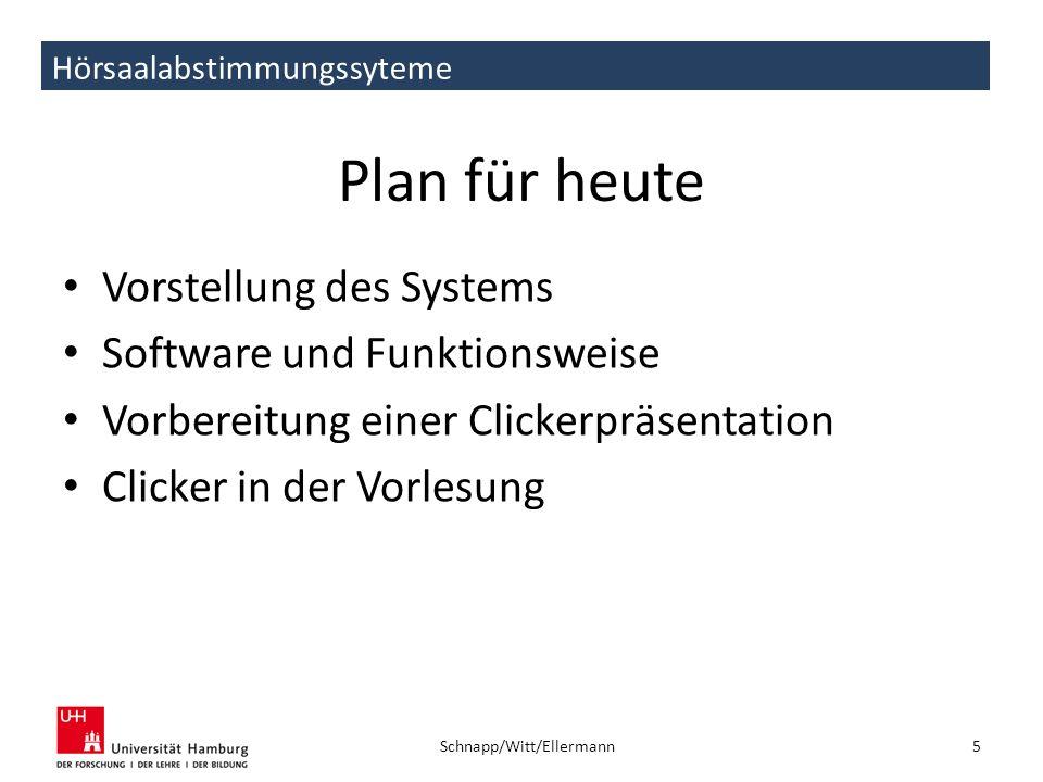 Hörsaalabstimmungssyteme Plan für heute Vorstellung des Systems Software und Funktionsweise Vorbereitung einer Clickerpräsentation Clicker in der Vorl