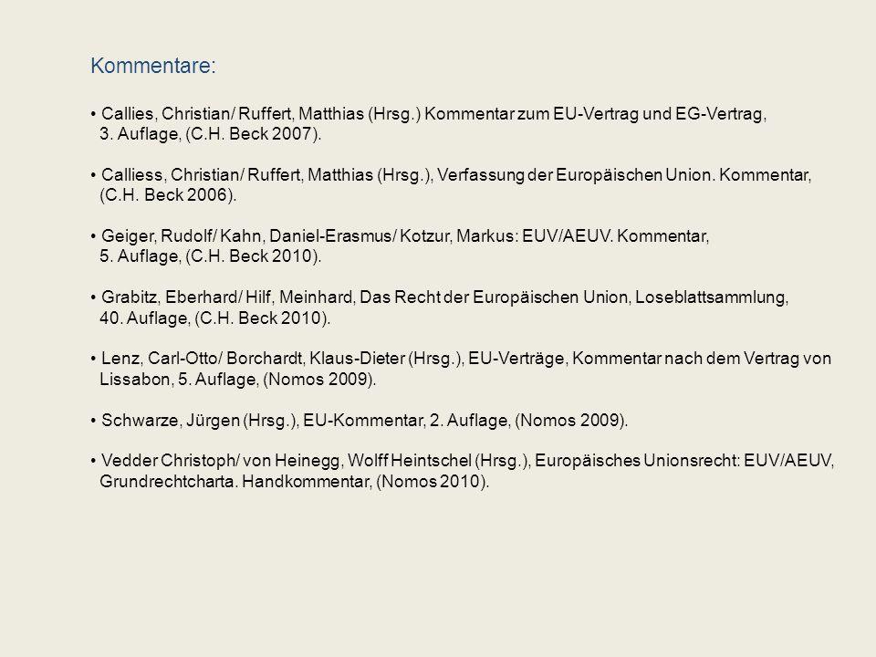 Kommentare: Callies, Christian/ Ruffert, Matthias (Hrsg.) Kommentar zum EU-Vertrag und EG-Vertrag, 3.