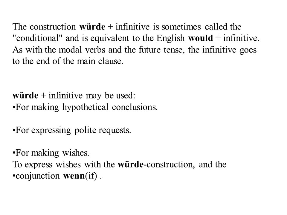 The construction würde + infinitive is sometimes called the