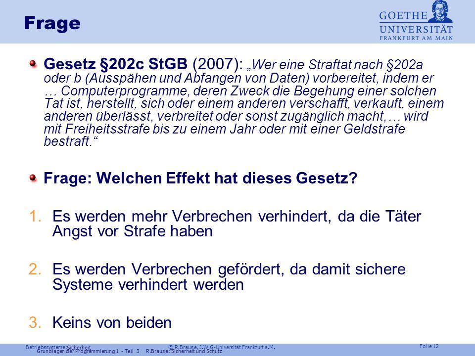 Betriebssysteme: © R.Brause, J.W.G-Universität Frankfurt a.M. Folie 11 Sicherheit Kriminelle Energie: Hintergrundfakten
