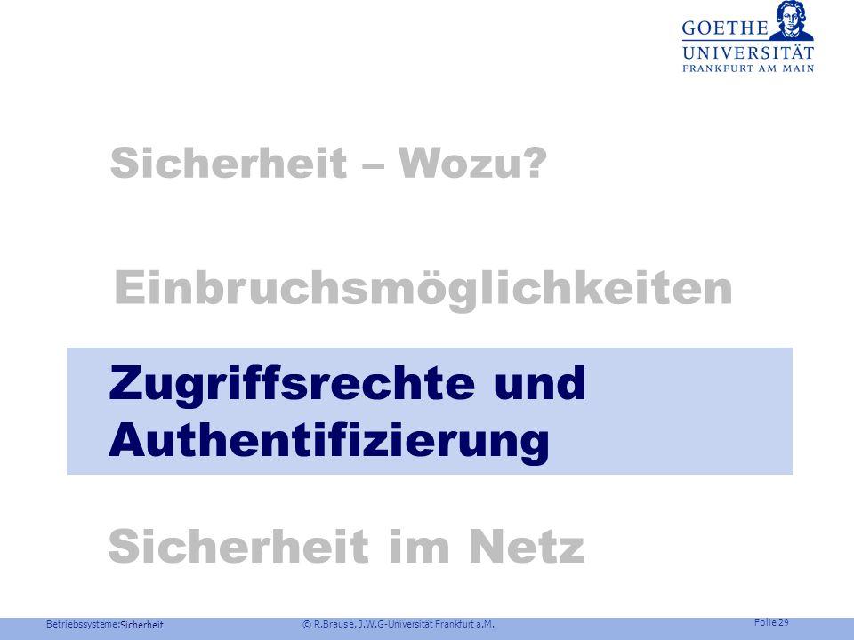 Betriebssysteme: © R.Brause, J.W.G-Universität Frankfurt a.M. Folie 28 Sicherheit Einbruchsphasen Malware-Entdeckung Fehlverhalten (reboot, langsam, e