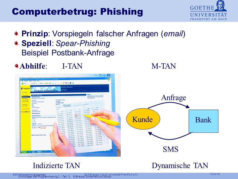 Betriebssysteme: © R.Brause, J.W.G-Universität Frankfurt a.M. Folie 39 Sicherheit Sicherheit im Netz: Fire wall fire wall router: IP-screening der Dat