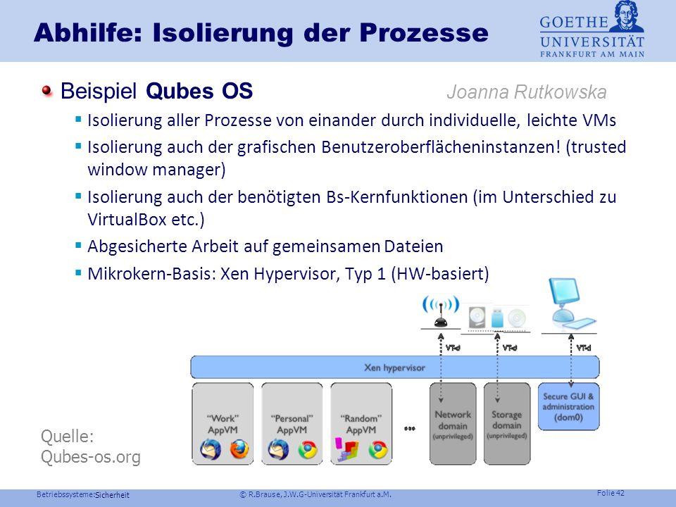 Betriebssysteme: © R.Brause, J.W.G-Universität Frankfurt a.M. Folie 41 Sicherheit Grundlagen der Programmierung 1 - Teil 3 R.Brause: Sicherheit und Sc