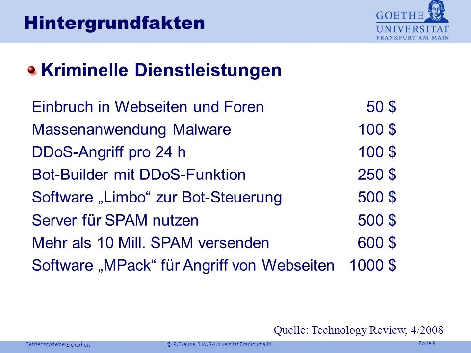 Betriebssysteme: © R.Brause, J.W.G-Universität Frankfurt a.M. Folie 8 Sicherheit Verkauf von Bankdaten