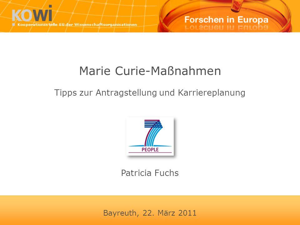 Bayreuth, 22. März 2011 Marie Curie-Maßnahmen Tipps zur Antragstellung und Karriereplanung Patricia Fuchs