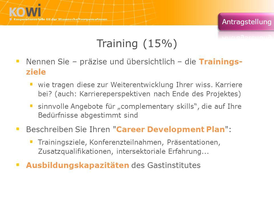 Training (15%) Nennen Sie – präzise und übersichtlich – die Trainings- ziele wie tragen diese zur Weiterentwicklung Ihrer wiss. Karriere bei? (auch: K
