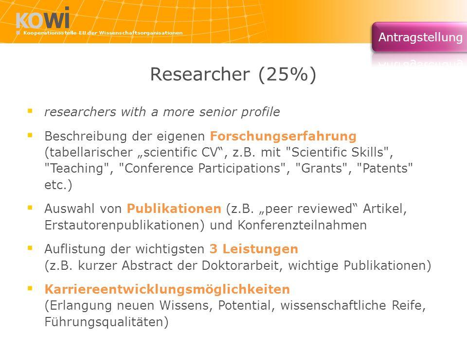 Researcher (25%) researchers with a more senior profile Beschreibung der eigenen Forschungserfahrung (tabellarischer scientific CV, z.B. mit