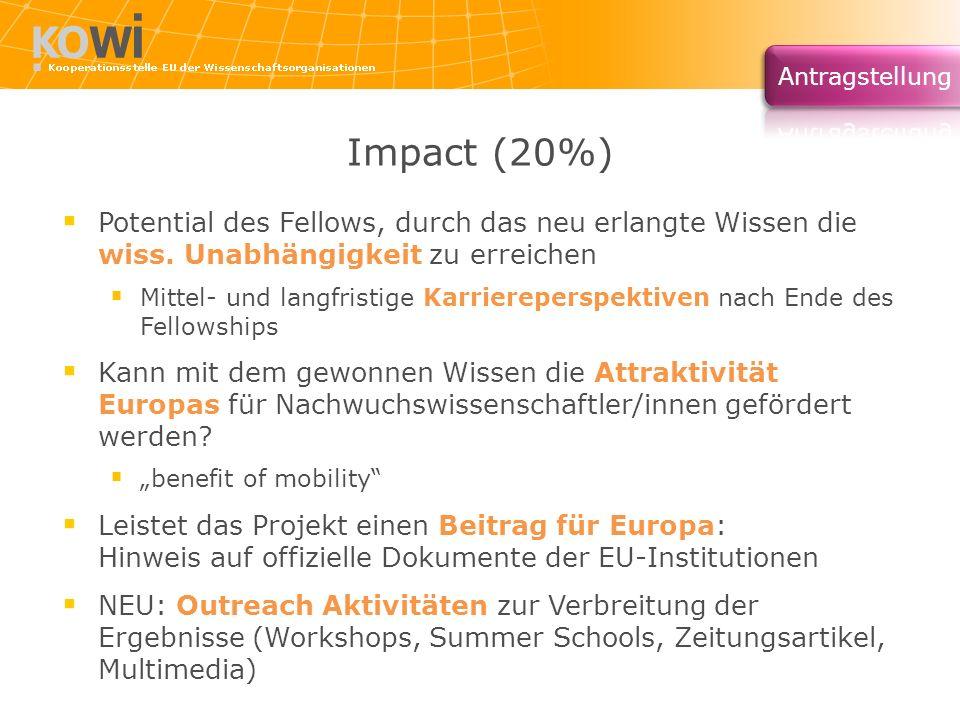 Impact (20%) Potential des Fellows, durch das neu erlangte Wissen die wiss. Unabhängigkeit zu erreichen Mittel- und langfristige Karriereperspektiven
