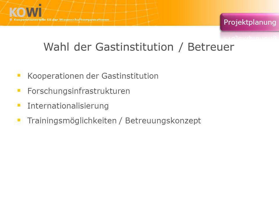 Wahl der Gastinstitution / Betreuer Kooperationen der Gastinstitution Forschungsinfrastrukturen Internationalisierung Trainingsmöglichkeiten / Betreuu