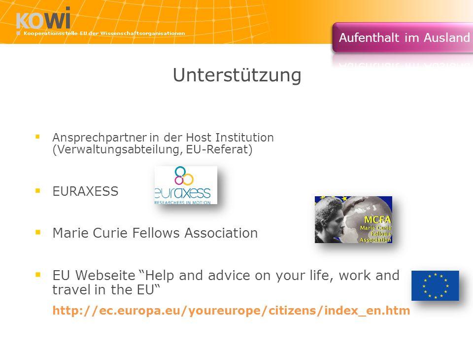 Unterstützung Ansprechpartner in der Host Institution (Verwaltungsabteilung, EU-Referat) EURAXESS Marie Curie Fellows Association EU Webseite Help and