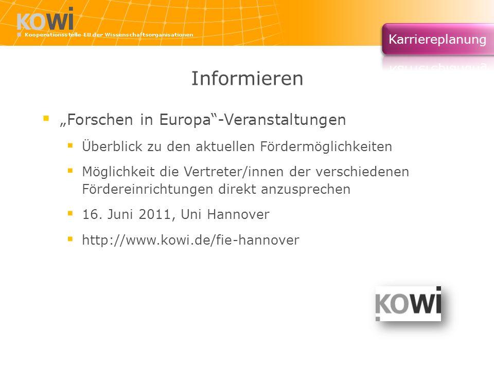 Informieren Forschen in Europa-Veranstaltungen Überblick zu den aktuellen Fördermöglichkeiten Möglichkeit die Vertreter/innen der verschiedenen Förder