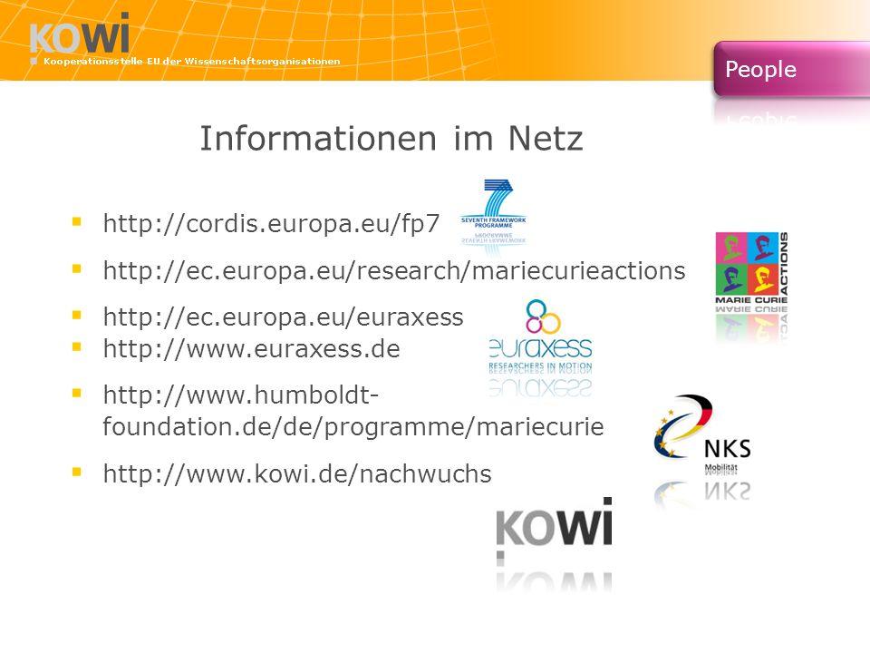 Informationen im Netz http://cordis.europa.eu/fp7 http://ec.europa.eu/research/mariecurieactions http://ec.europa.eu/euraxess http://www.euraxess.de h