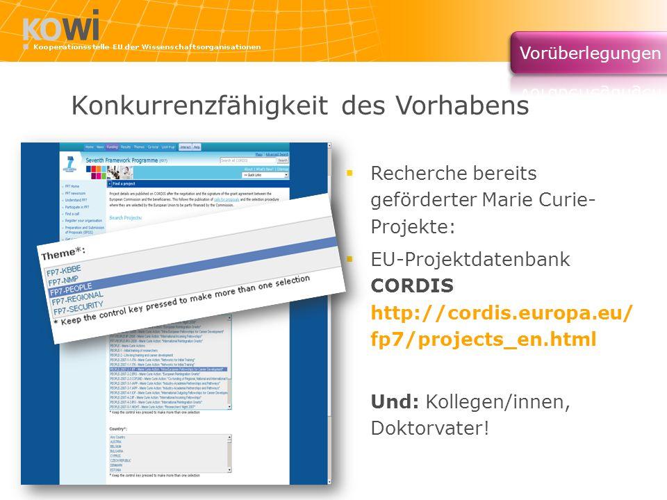 Konkurrenzfähigkeit des Vorhabens Recherche bereits geförderter Marie Curie- Projekte: EU-Projektdatenbank CORDIS http://cordis.europa.eu/ fp7/project