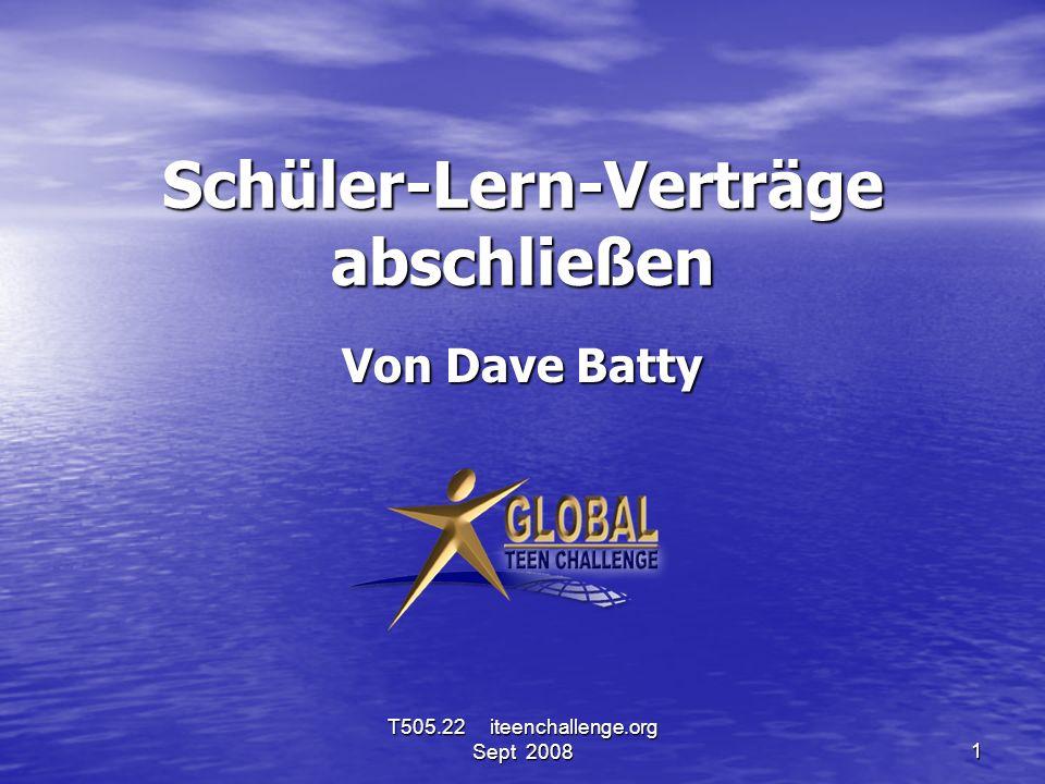 Schüler-Lern-Verträge abschließen Von Dave Batty T505.22 iteenchallenge.org Sept 20081