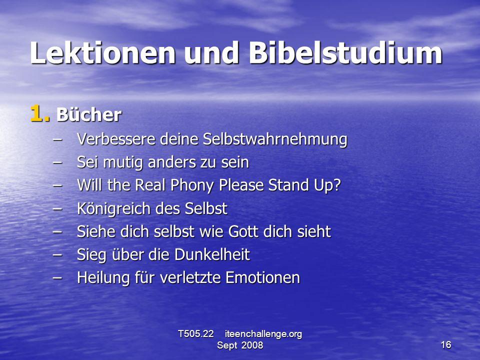 Lektionen und Bibelstudium 1. Bücher –Verbessere deine Selbstwahrnehmung –Sei mutig anders zu sein –Will the Real Phony Please Stand Up? –Königreich d