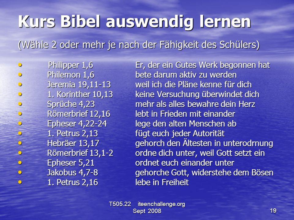 Kurs Bibel auswendig lernen (Wähle 2 oder mehr je nach der Fähigkeit des Schülers) Philipper 1,6Er, der ein Gutes Werk begonnen hat Philipper 1,6Er, d