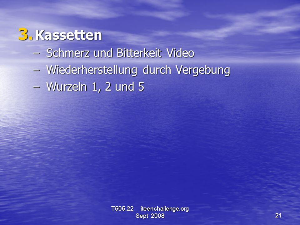 3. Kassetten – Schmerz und Bitterkeit Video – Wiederherstellung durch Vergebung – Wurzeln 1, 2 und 5 T505.22 iteenchallenge.org Sept 200821