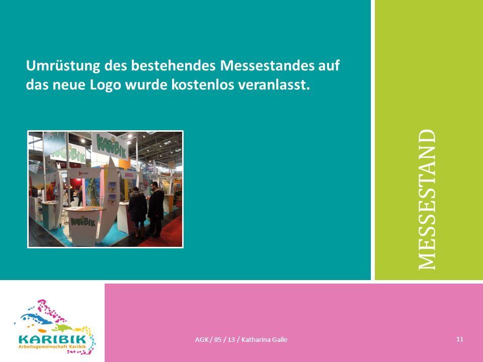 MESSESTAND Umrüstung des bestehendes Messestandes auf das neue Logo wurde kostenlos veranlasst. AGK / 05 / 13 / Katharina Galle 11