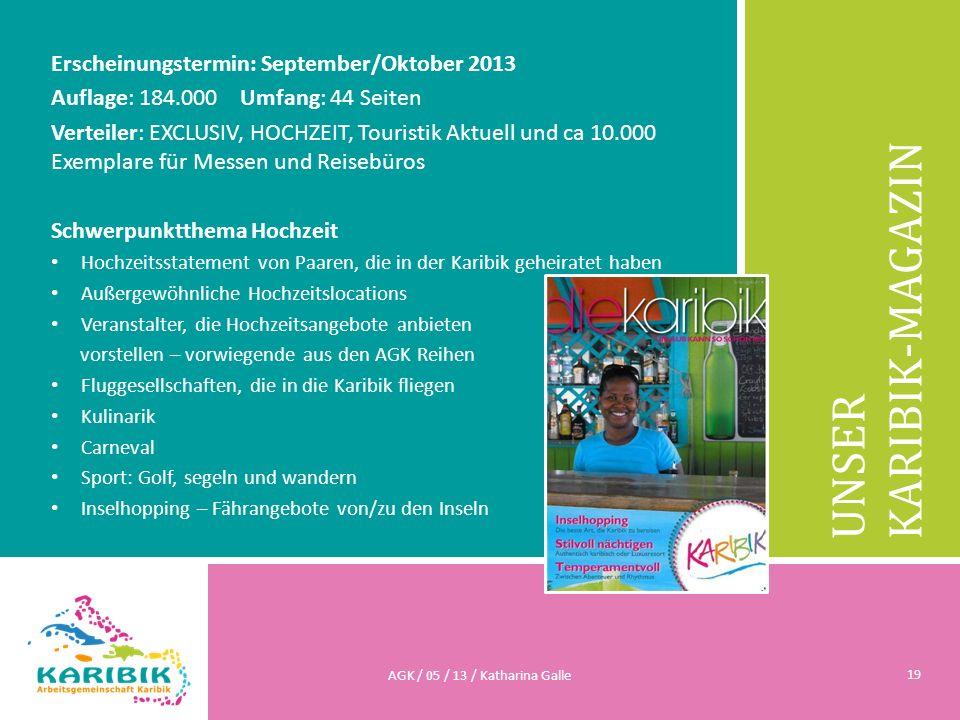 UNSER KARIBIK-MAGAZIN Erscheinungstermin: September/Oktober 2013 Auflage: 184.000 Umfang: 44 Seiten Verteiler: EXCLUSIV, HOCHZEIT, Touristik Aktuell u