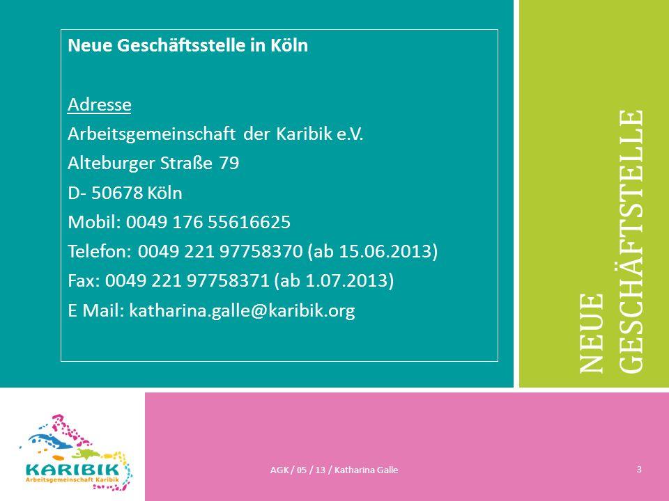 NEUE GESCHÄFTSTELLE Neue Geschäftsstelle in Köln Adresse Arbeitsgemeinschaft der Karibik e.V. Alteburger Straße 79 D- 50678 Köln Mobil: 0049 176 55616
