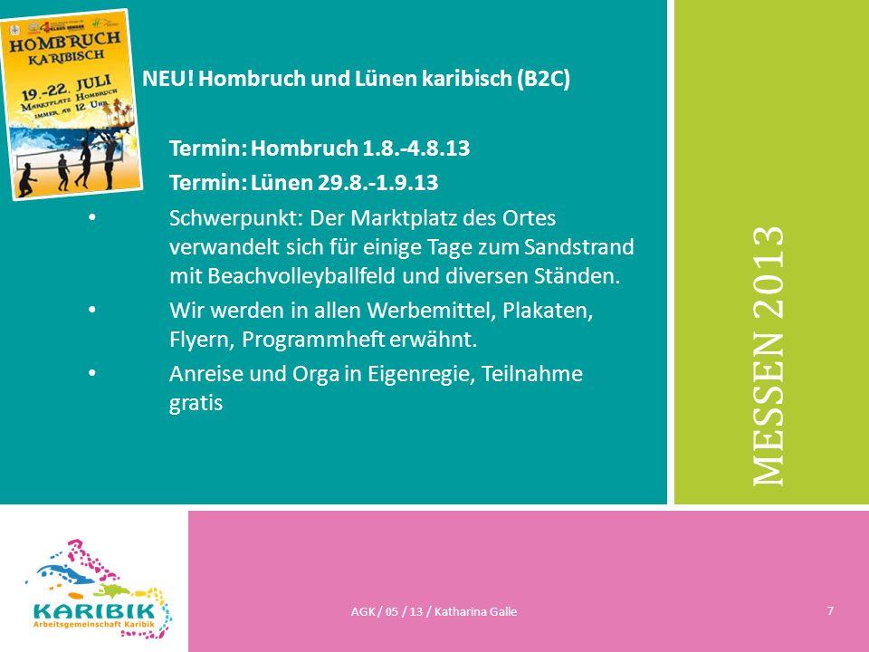 MESSEN 2013 NEU! Hombruch und Lünen karibisch (B2C) Termin: Hombruch 1.8.-4.8.13 Termin: Lünen 29.8.-1.9.13 Schwerpunkt: Der Marktplatz des Ortes verw