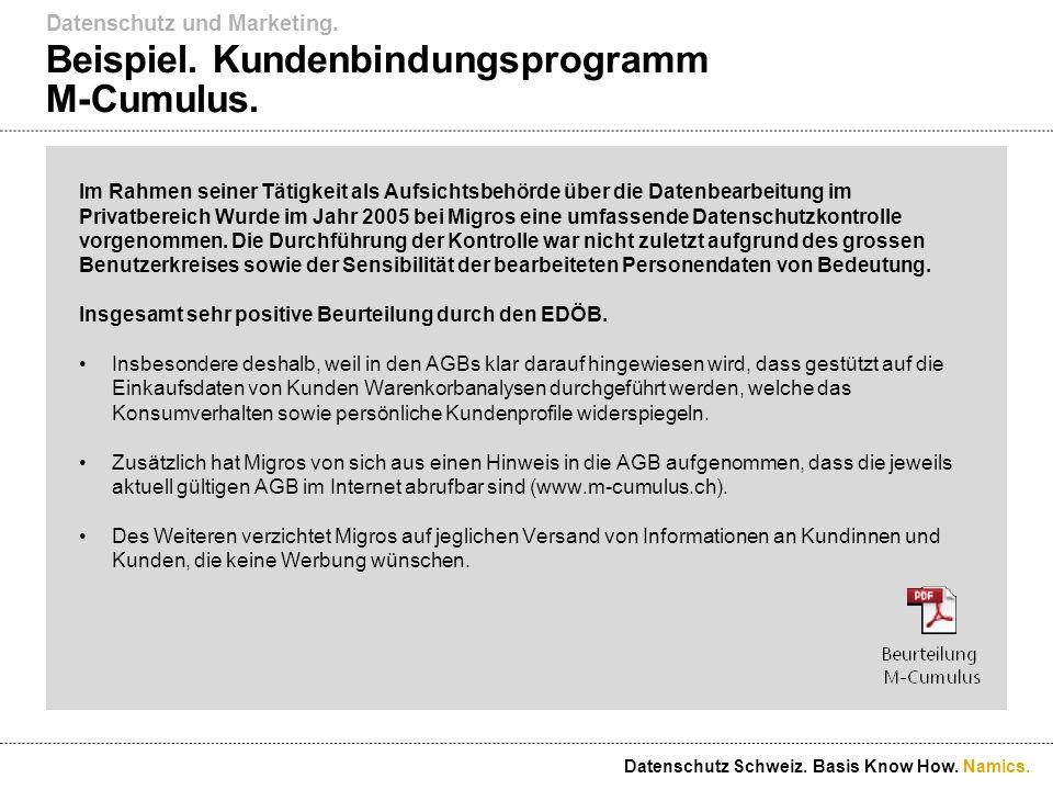 Namics. Beispiel. Kundenbindungsprogramm M-Cumulus. Datenschutz und Marketing. Datenschutz Schweiz. Basis Know How. Im Rahmen seiner Tätigkeit als Auf