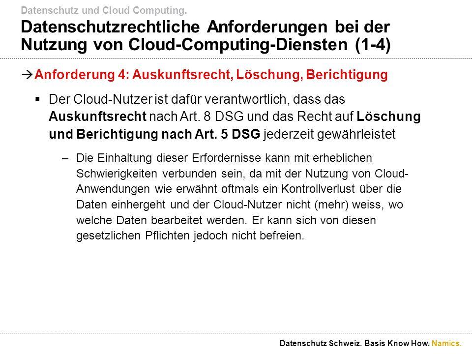 Namics. Datenschutzrechtliche Anforderungen bei der Nutzung von Cloud-Computing-Diensten (1-4) Anforderung 4: Auskunftsrecht, Löschung, Berichtigung D