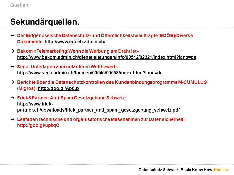 Namics. Sekundärquellen. Der Eidgenössische Datenschutz- und Öffentlichkeitsbeauftragte (EDÖB)/Diverse Dokumente: http://www.edoeb.admin.ch/http://www