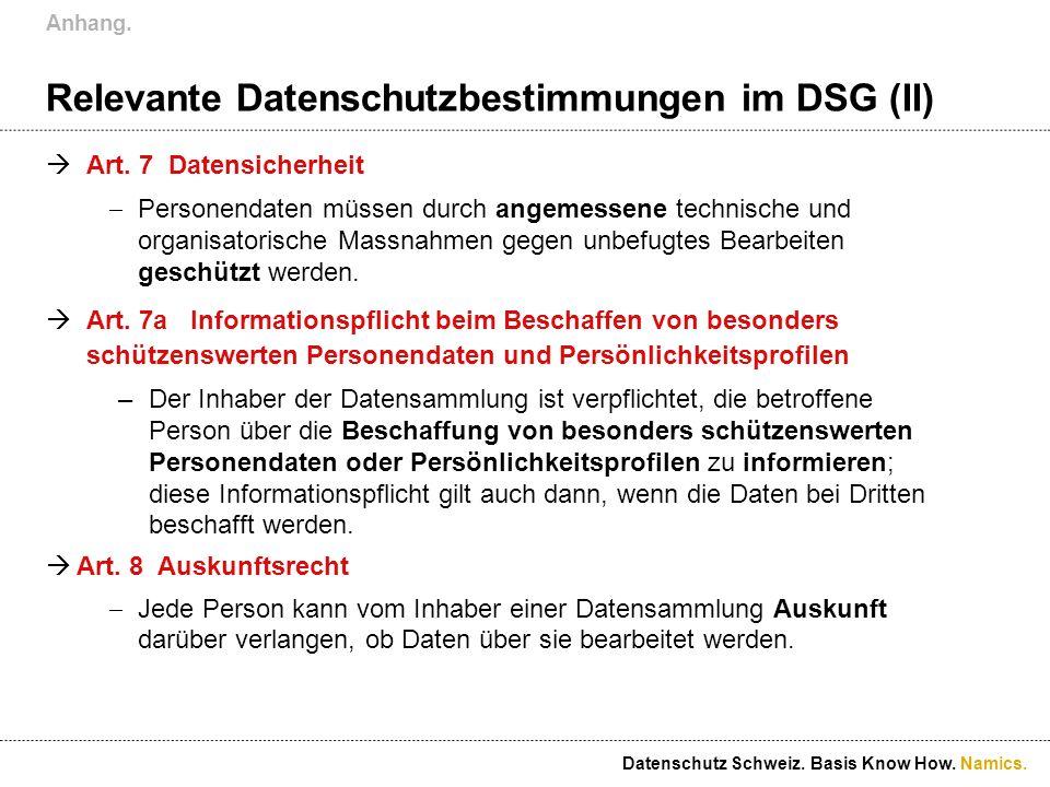 Namics. Relevante Datenschutzbestimmungen im DSG (II) Art. 7 Datensicherheit Personendaten müssen durch angemessene technische und organisatorische Ma