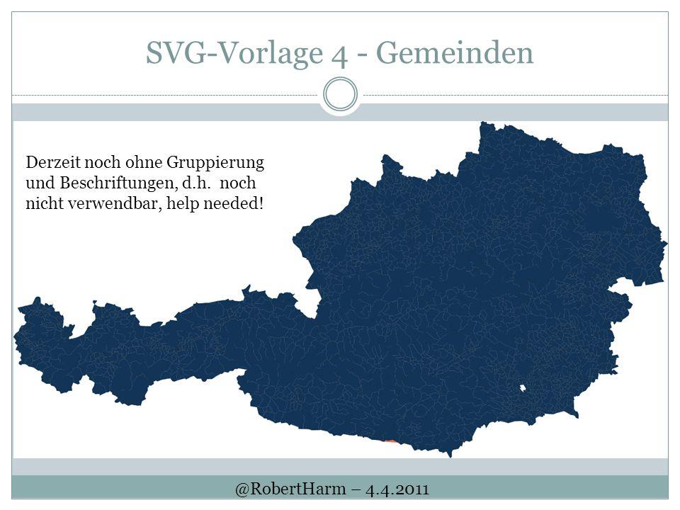 SVG-Vorlage 4 - Gemeinden Derzeit noch ohne Gruppierung und Beschriftungen, d.h. noch nicht verwendbar, help needed! @RobertHarm – 4.4.2011