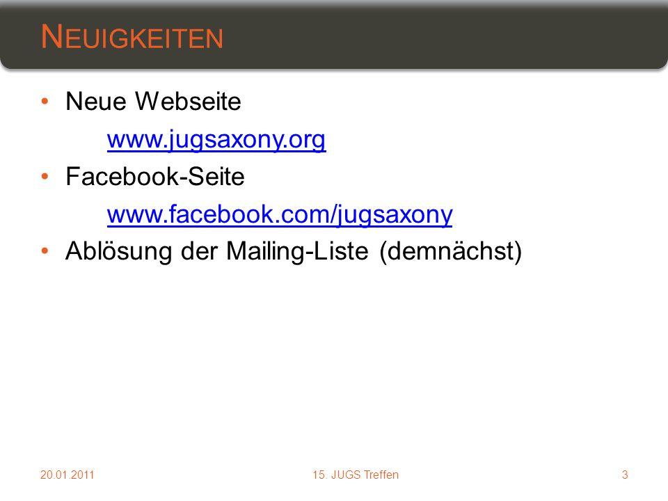 Neue Webseite www.jugsaxony.org Facebook-Seite www.facebook.com/jugsaxony Ablösung der Mailing-Liste (demnächst) N EUIGKEITEN 20.01.2011315.