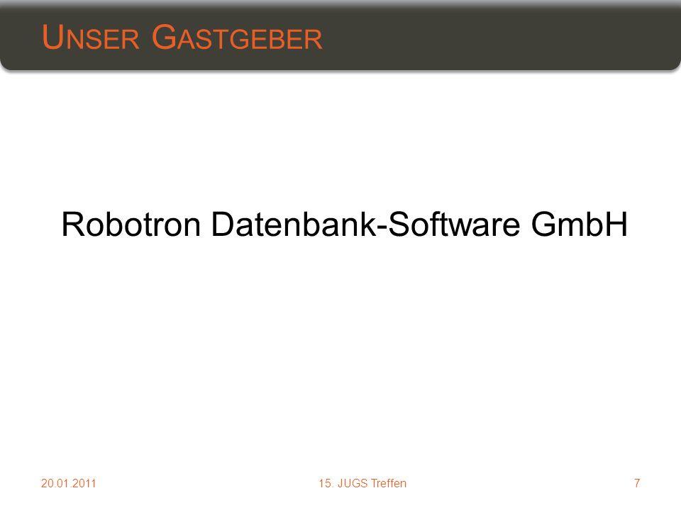Robotron Datenbank-Software GmbH U NSER G ASTGEBER 20.01.2011715. JUGS Treffen