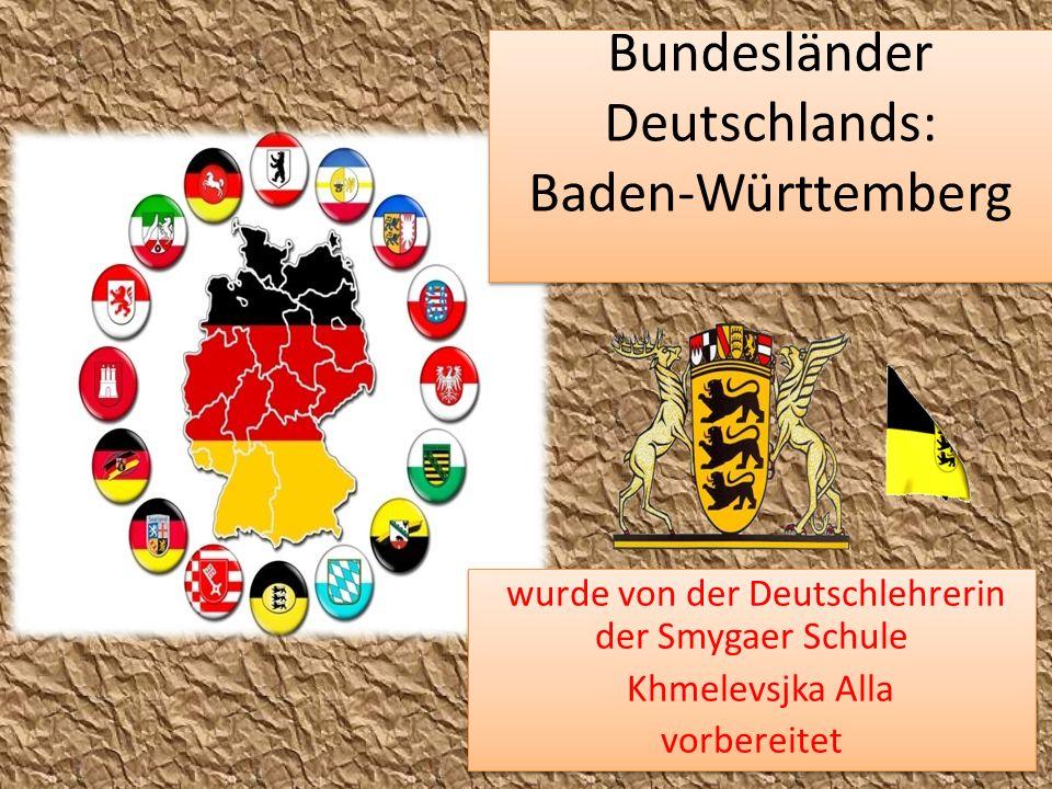 Bundesländer Deutschlands: Baden-Württemberg wurde von der Deutschlehrerin der Smygaer Schule Khmelevsjka Alla vorbereitet wurde von der Deutschlehrer