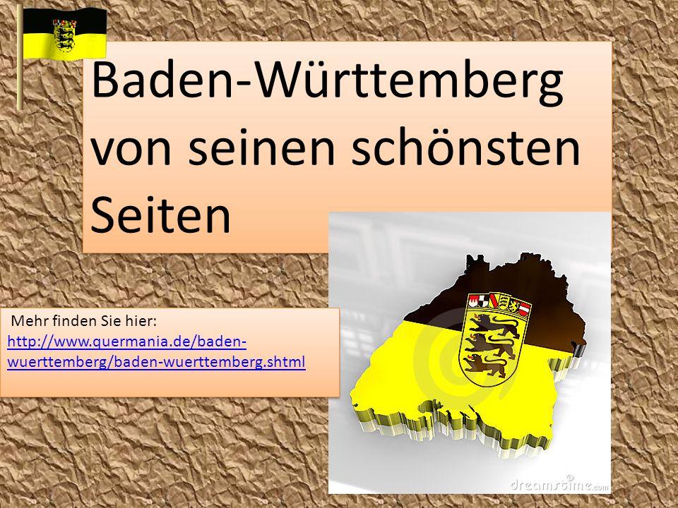 Baden-Württemberg von seinen schönsten Seiten Mehr finden Sie hier: http://www.quermania.de/baden- wuerttemberg/baden-wuerttemberg.shtml http://www.qu