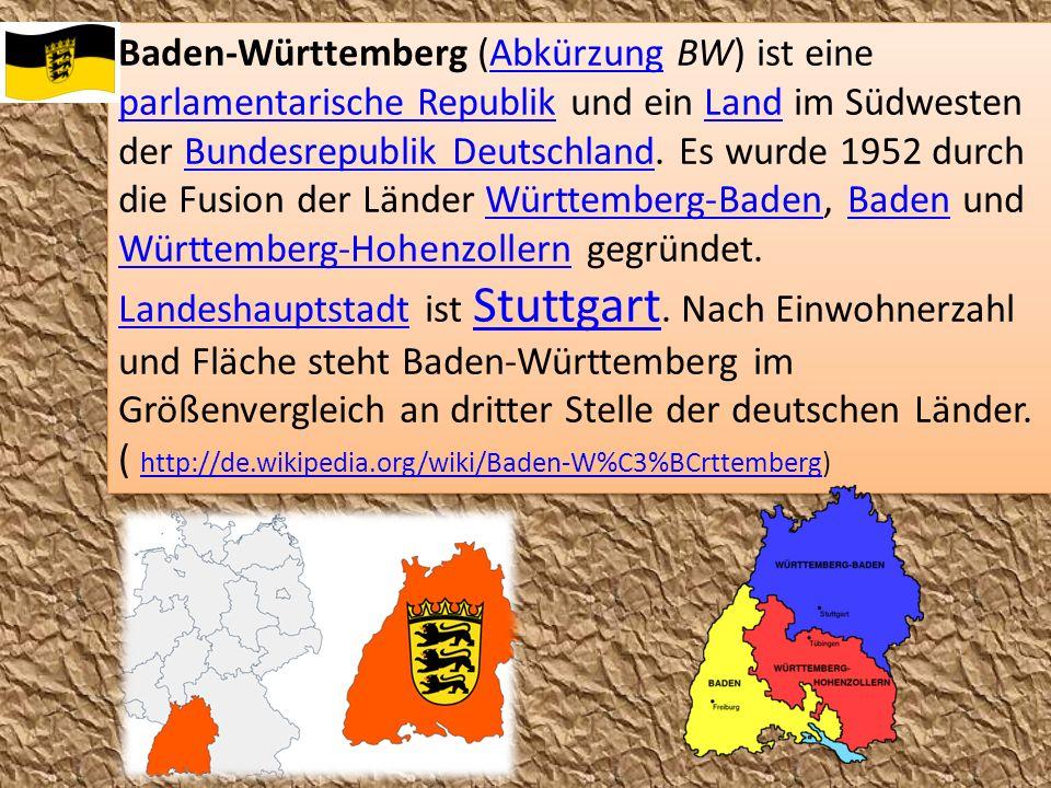 Baden-Württemberg (Abkürzung BW) ist eine parlamentarische Republik und ein Land im Südwesten der Bundesrepublik Deutschland. Es wurde 1952 durch die