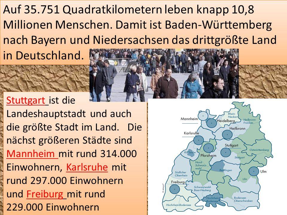 Auf 35.751 Quadratkilometern leben knapp 10,8 Millionen Menschen. Damit ist Baden-Württemberg nach Bayern und Niedersachsen das drittgrößte Land in De