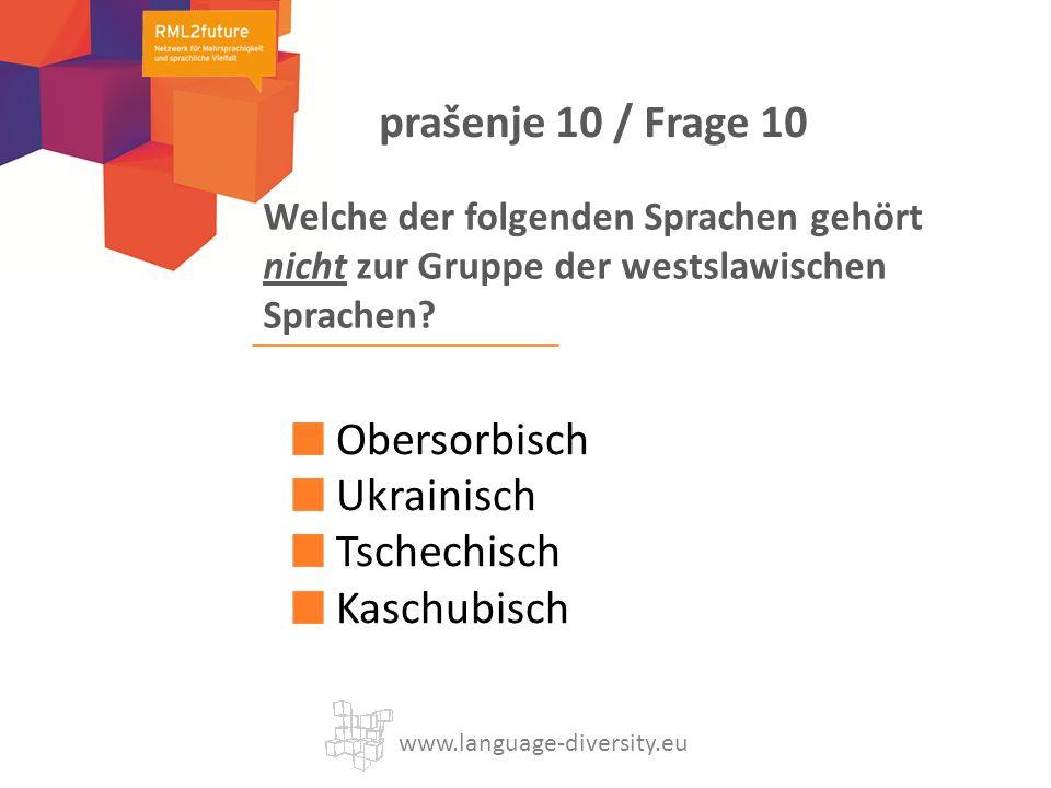 Welche der folgenden Sprachen gehört nicht zur Gruppe der westslawischen Sprachen? Obersorbisch Ukrainisch Tschechisch Kaschubisch www.language-divers